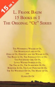 L. Frank Baum's Original Oz Series