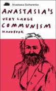 Anastasia's Very Large Communism Handbook
