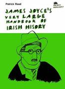 James Joyce's Very Large Handbook of Irish History