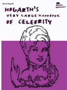 Hogarth's Very Large Handbook Of Celebrity
