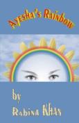 Ayesha's Rainbow