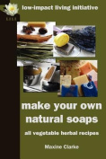 Make Your Own Natural Soaps