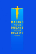 Making Your Dreams Your Reality