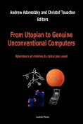 From Utopian to Genuine Unconventional Computers