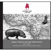 Hippos, Hairpins and High Button Boots [Audio]