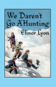 We Daren't Go A'hunting