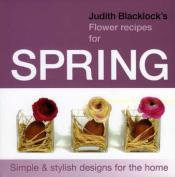 Judith Blacklock's Flower Recipes for Spring