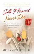 Silk Flowers Never Die