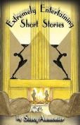 Extremely Entertaining Short Stories