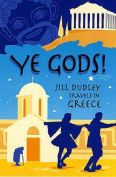 Ye Gods!: Travels in Greece