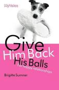 Give Him Back His Balls