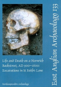 EAA 133: Life and Death on a Norwich Backstreet AD 900-1600
