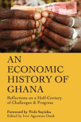 An Economic History of Ghana