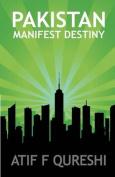 Pakistan: Manifest Destiny