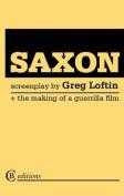 Saxon: the Screenplay