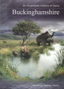 An Illustrated History of Early Buckinghamshire