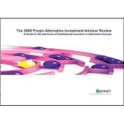 The 2009 Preqin Alternative Investment Advisor Review