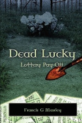 Dead Lucky - Paperback 6 X 9