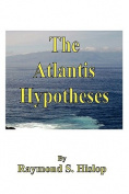 The Atlantis Hypotheses
