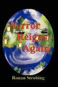 Terror Reigns Again - 6 X 9 Paperback