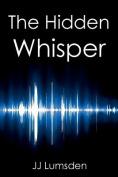 The Hidden Whisper