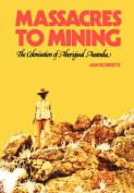 Massacres to Mining