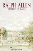Ralph Allen: Builder of Bath