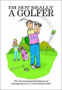 I'm Not Really a Golfer