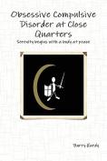 Obsessive Compulsive Disorder at Close Quarters