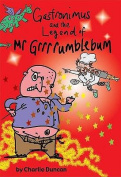 Gastronimus And The Legend Of Mr Grrrumblebum