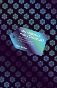 Why Wish You a Merry Christmas?