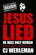 Jesus Lied - He Was Only Human