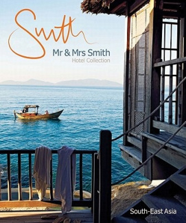 Mr & Mrs Smith Hotel Collection: South-East Asia
