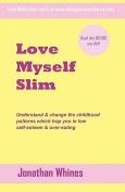Love Myself Slim