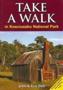 Take A Walk in Kosciuszko National Park