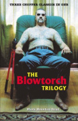 The Blowtorch Trilogy