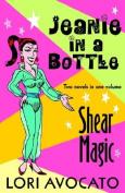 Jeanie in a Bottle / Shear Magic