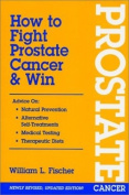 How to Fight Prostate Cancer and Win