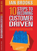 10 Steps to Becoming Customer Driven
