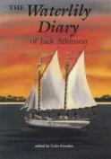 The Waterlily Diary of Jack Atkinson