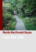 I am the Life: 2006