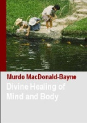 Divine Healing of Mind and Body
