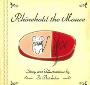 Rhinehold the Mouse