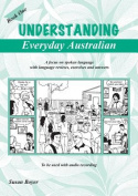 Understanding Everyday Australian: A Focus on Spoken Language with Language Reviews, Exercises and Answers