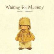 Waiting for Mummy