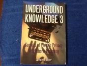 Underground Knowledge