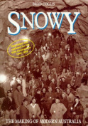 Snowy - the Making of Modern Australia