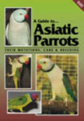A Guide to Asiatic Parrots