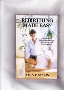 Rebirthing Made Easy