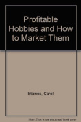Profitable Hobbies & How to Market Them